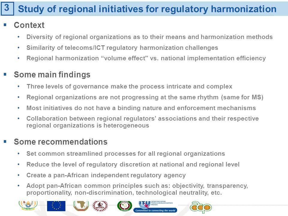 International Telecommunication Union Study of regional initiatives for regulatory harmonization Context Diversity of regional organizations as to the