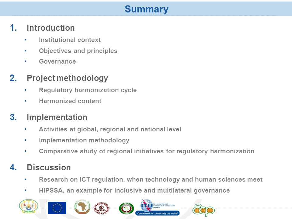 International Telecommunication Union Summary 1. Introduction Institutional context Objectives and principles Governance 2. Project methodology Regula