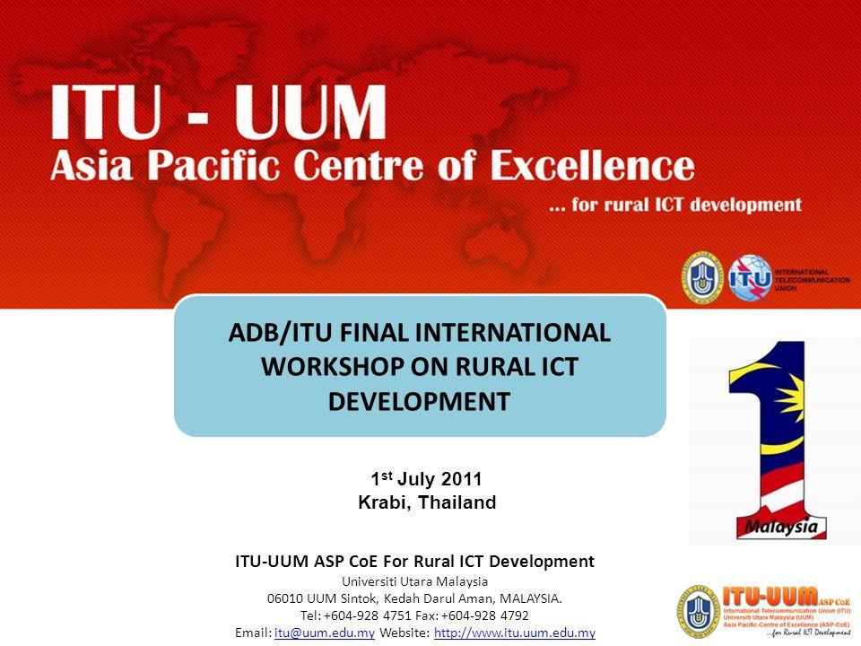 Enter ITU-UUM ASP CoE For Rural ICT Development Universiti Utara Malaysia 06010 UUM Sintok, Kedah Darul Aman, MALAYSIA.