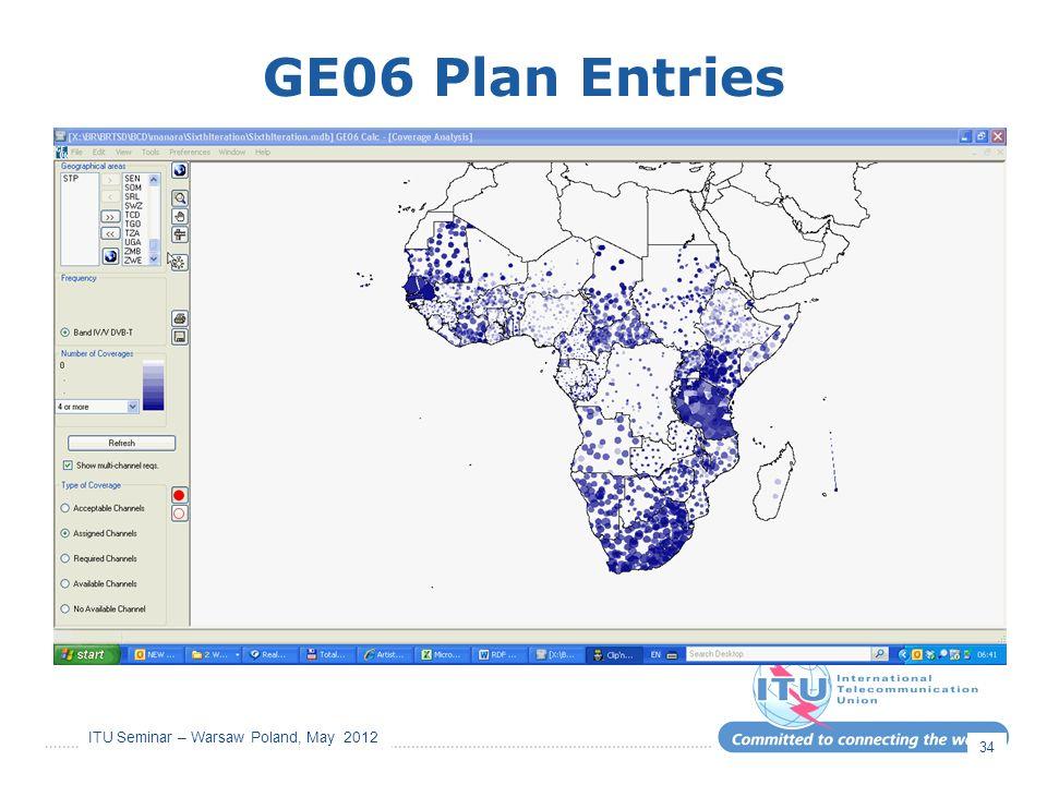 ITU Seminar – Warsaw Poland, May 2012 GE06 Plan Entries 34