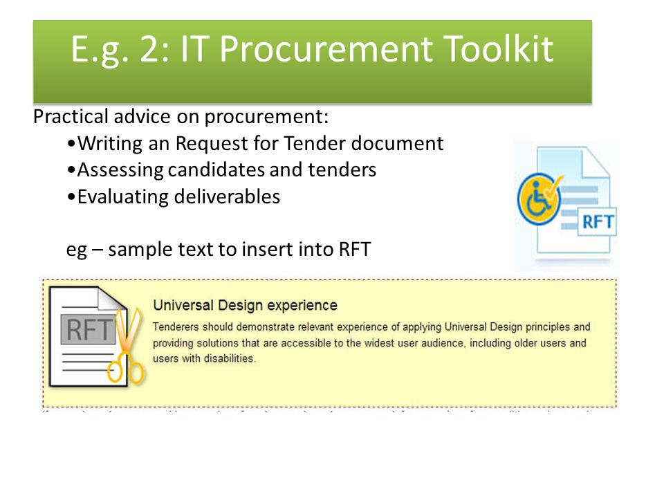 Practical advice on procurement: Writing an Request for Tender document Assessing candidates and tenders Evaluating deliverables eg – sample text to insert into RFT