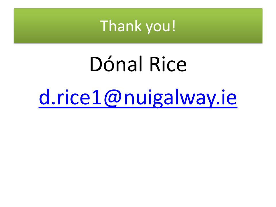 Dónal Rice d.rice1@nuigalway.ie