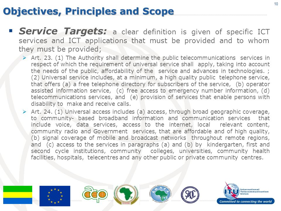 Objectives, Principles and Scope Service Targets: a clear definition is given of specific ICT services and ICT applications that must be provided and to whom they must be provided; Art.