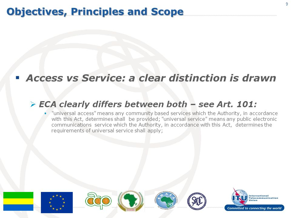 Objectives, Principles and Scope Access vs Service: a clear distinction is drawn ECA clearly differs between both – see Art.