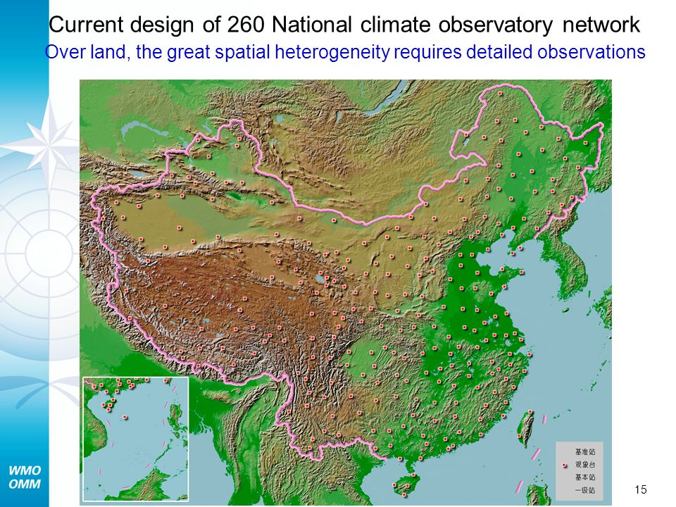 15 Current design of 260 National climate observatory network Over land, the great spatial heterogeneity requires detailed observations