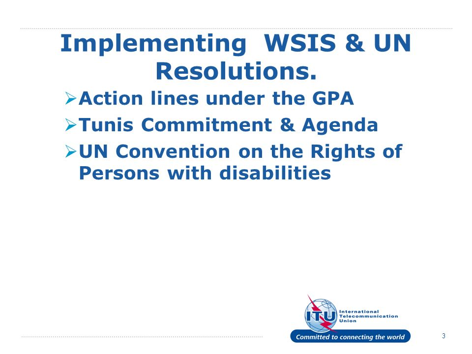 3 Implementing WSIS & UN Resolutions.