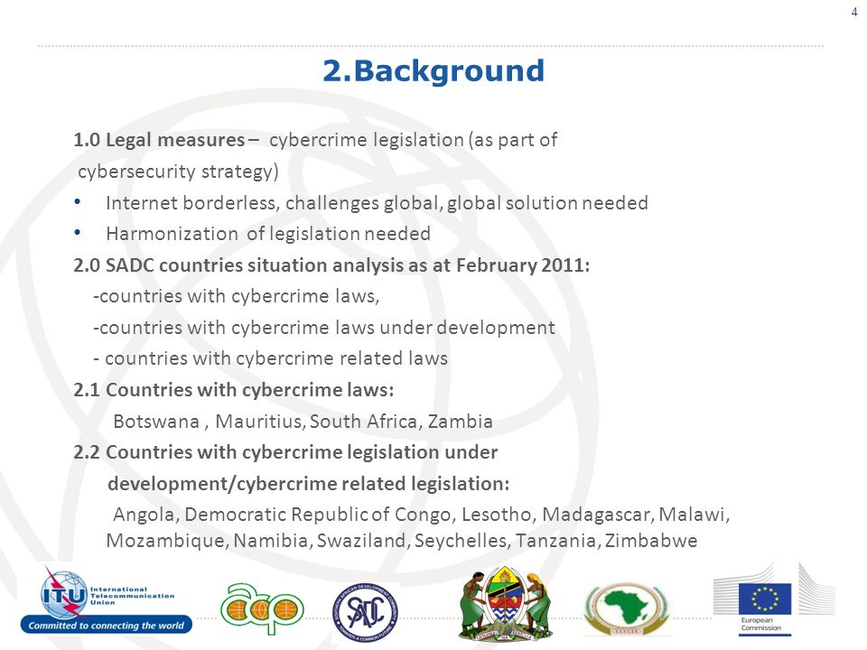 2.Background Cybercrime is to a large degree abuse of technology for criminal purposes Cybercrime legislation - is part of cybersecurity strategy) Efficient penal legislation criminalising certain forms of computer crime and cybercrime (crimes against computers, computer system, content related offences) Existence of related procedural instruments that enable law enforcement to carry out investigations are essential requirements for the involvement of law enforcement agencies in the fight against computer crime and cybercrime Lack of adequate cybercrime legislation - deprives law enforcement agencies of effective tools to support citizens that have become victims of cybercrime -might protect /encourage offenders from abroad to move their illegal activities to countries with such legislation 5