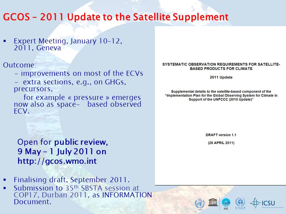 Recommendation IV: It is recommended that space agencies support the improvement of in situ networks through all domains (atmosphere, ocean and land), needed for validation and ground truth for space based observations, supporting also the concept of reference and super site networks discussed in the 2010 updated GCOS implementation plan.