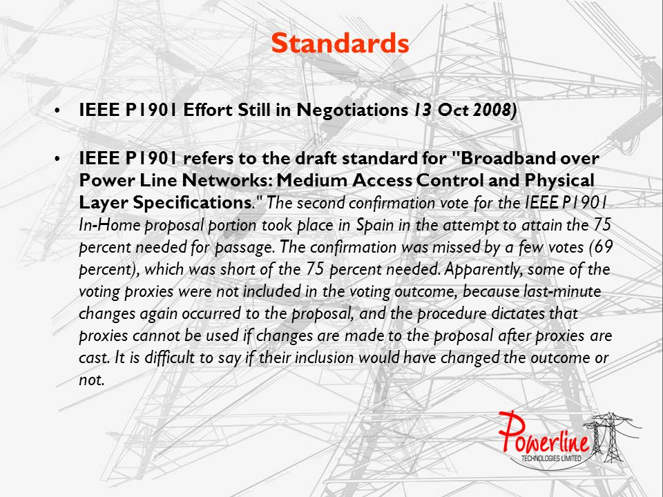 Standards IEEE P1901 Effort Still in Negotiations 13 Oct 2008) IEEE P1901 refers to the draft standard for