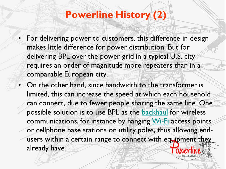 Powerline History (2) For delivering power to customers, this difference in design makes little difference for power distribution. But for delivering