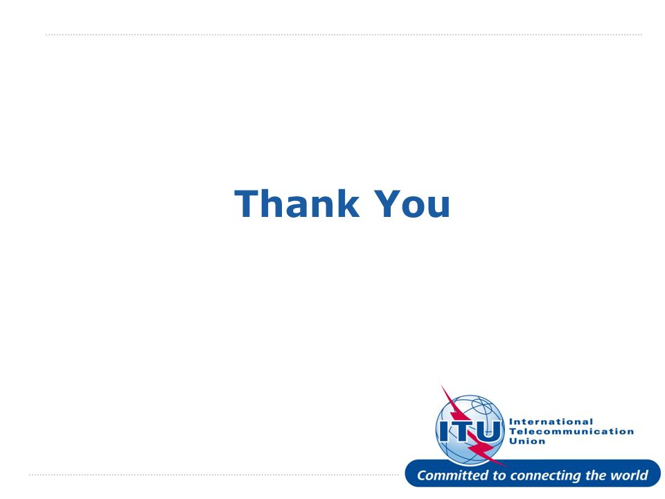 International Telecommunication Union Thank You