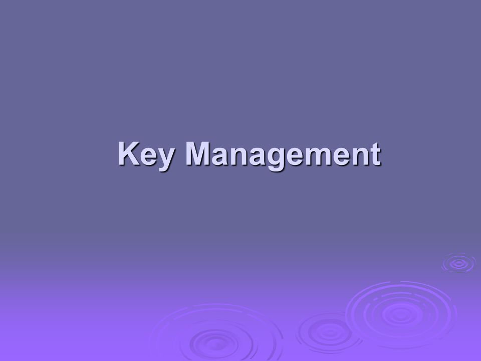 Key Management Key Management