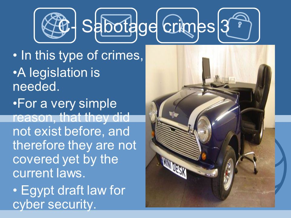 C- Sabotage crimes 3 In this type of crimes, A legislation is needed.