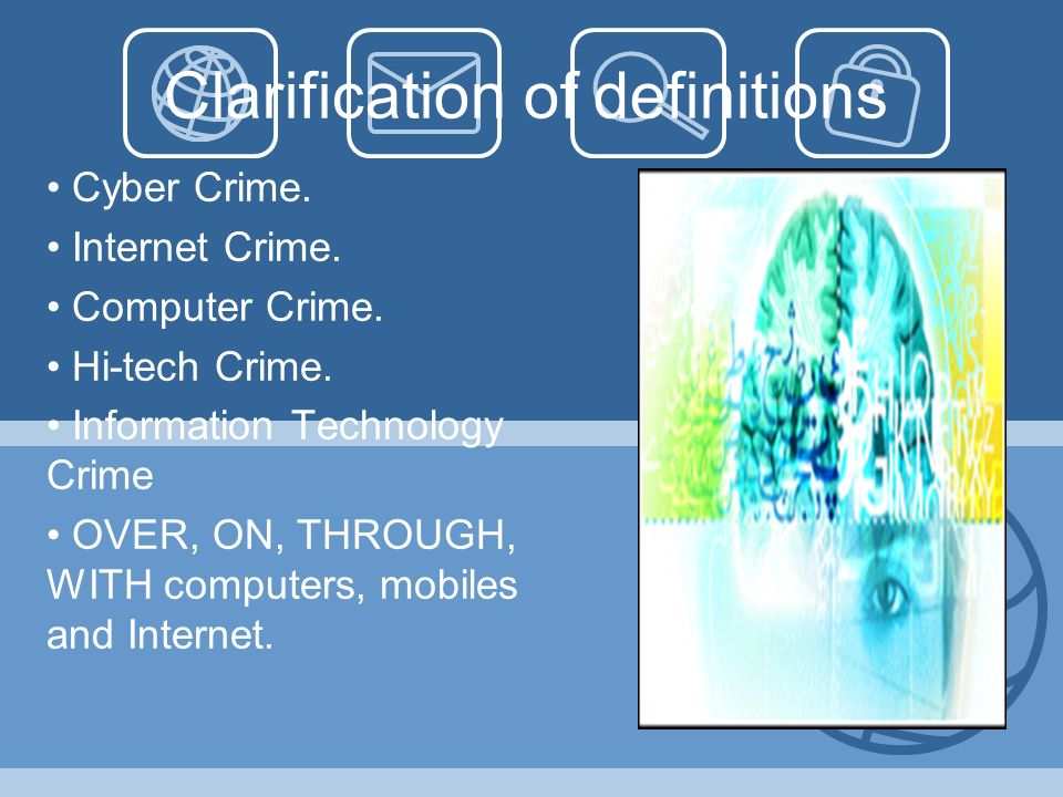 Clarification of definitions Cyber Crime. Internet Crime.
