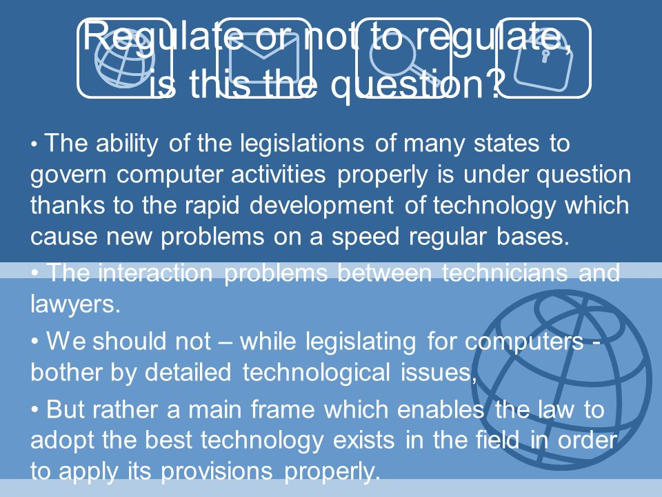 Regulate or not to regulate, is this the question.