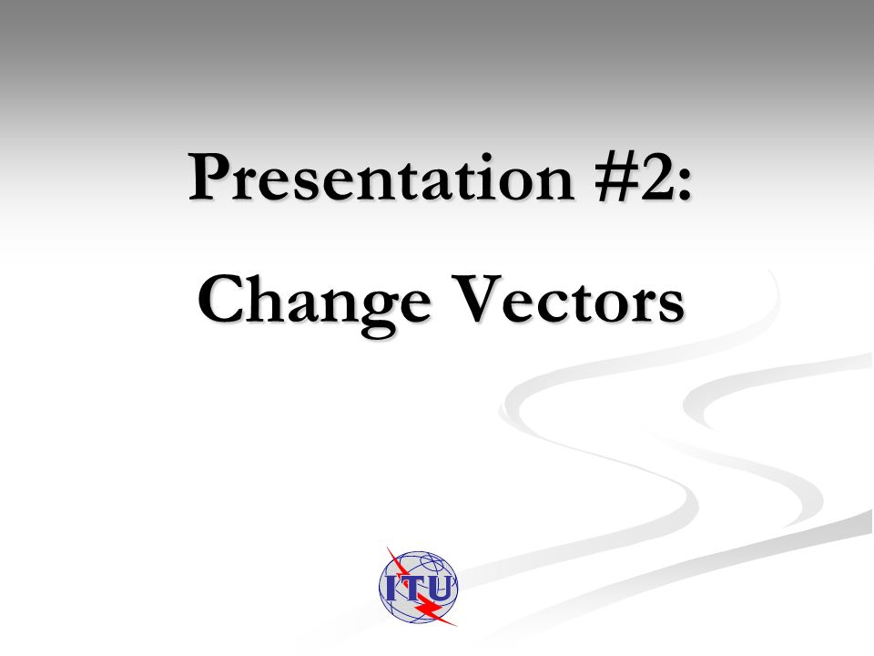 Presentation #2: Change Vectors