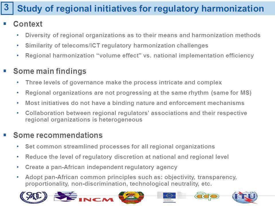 Study of regional initiatives for regulatory harmonization Context Diversity of regional organizations as to their means and harmonization methods Sim