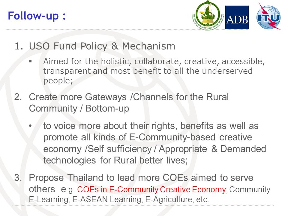 Follow-up : 1.USO Fund Policy & Mechanism Aimed for the holistic, collaborate, creative, accessible, transparent and most benefit to all the underserv