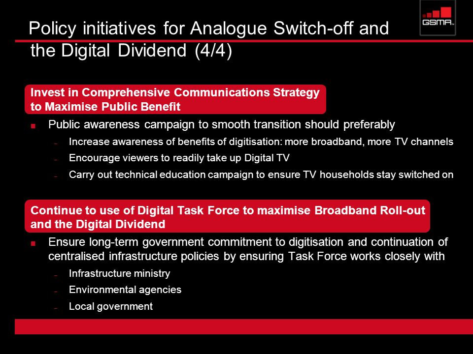 Policy initiatives for Analogue Switch-off and the Digital Dividend (4/4) Invest in Comprehensive Communications Strategy to Maximise Public Benefit P