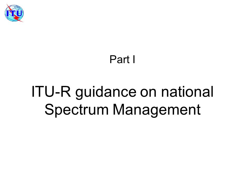 ITU-R guidance on national Spectrum Management Part I