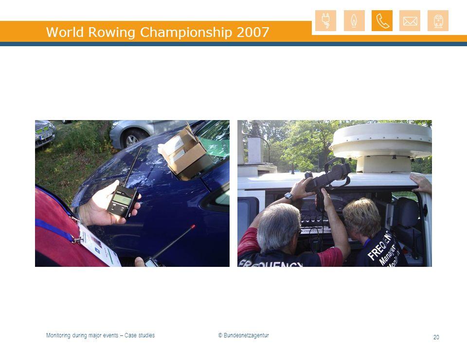 Monitoring during major events – Case studies 20 World Rowing Championship 2007 © Bundesnetzagentur