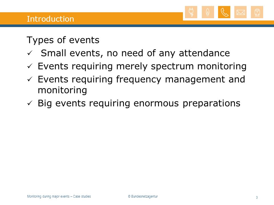 Monitoring during major events – Case studies 4 Introduction What is different compared to usual business.