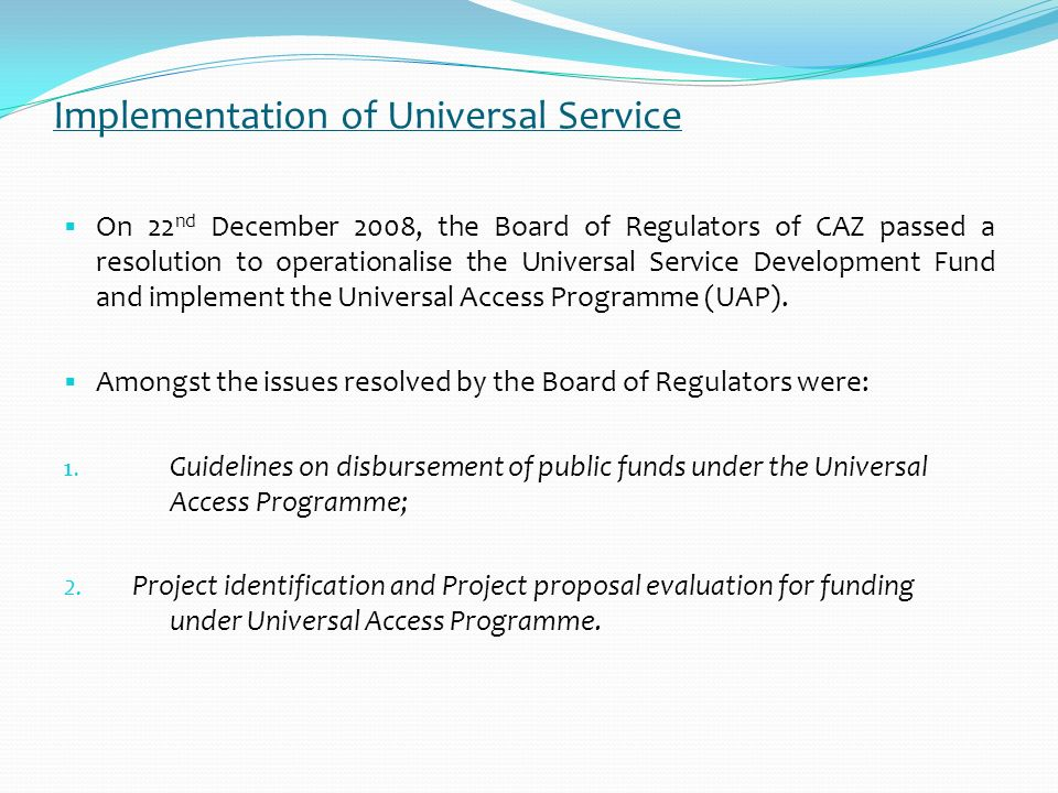 Universal Service Development Fund Based on governments commitment as regards developing telecommunication & supporting Infrastructure, CAZ has since