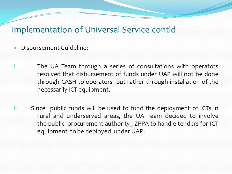 Implementation of Universal Service contld As a starting point towards implementation of Universal Service, a Universal Access Team comprising of staf