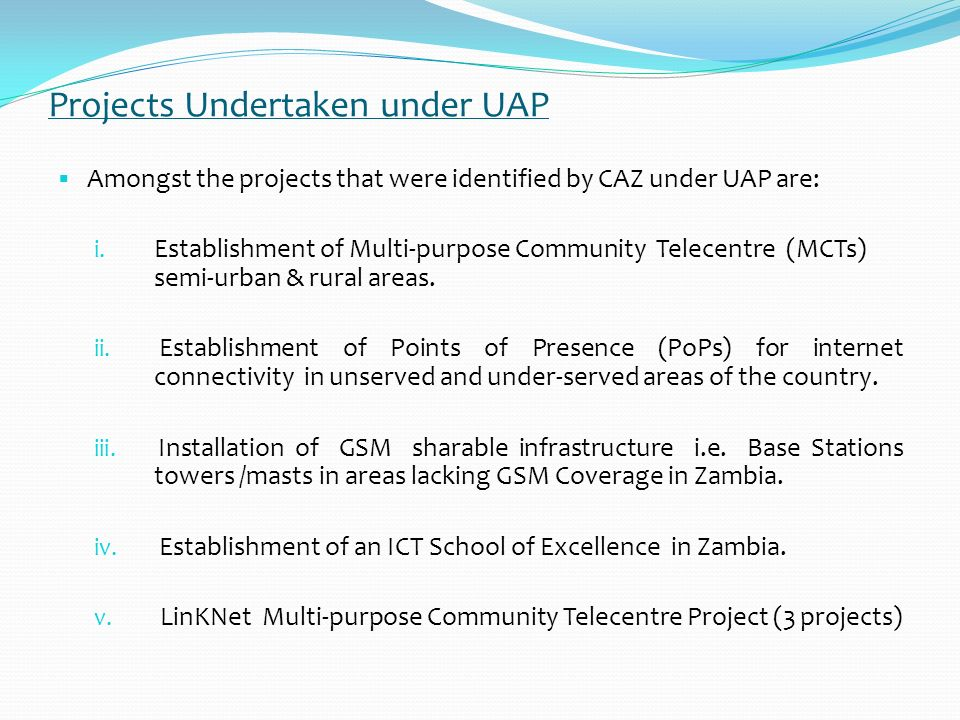 Implementation of Universal Service contld Phasing of Deployment: i. Due to budgetary allocation and deployment prioritisation, the UA Team has decide