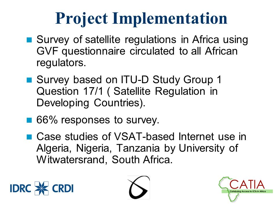 Project Implementation Survey of satellite regulations in Africa using GVF questionnaire circulated to all African regulators.