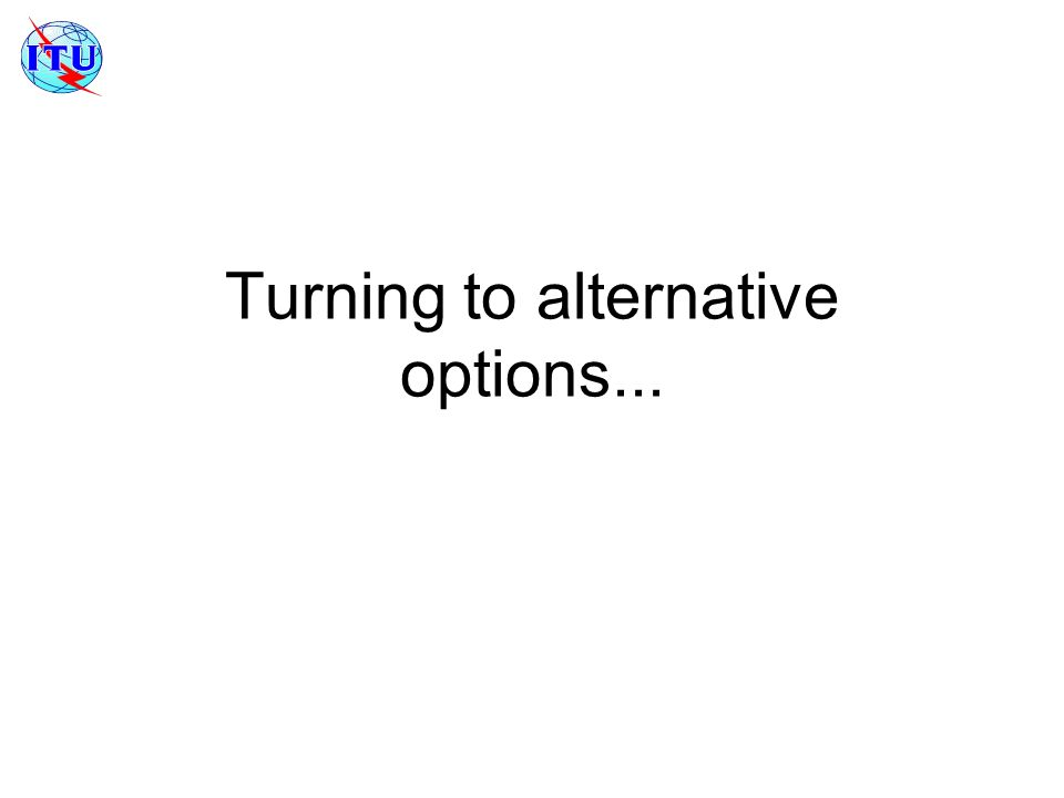 Turning to alternative options...