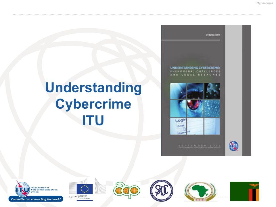 Cybercrime Seite: 37 Understanding Cybercrime ITU