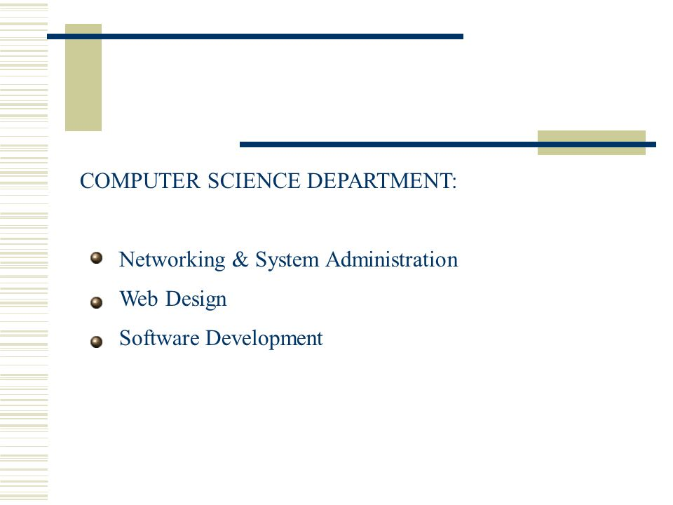 COMPUTER SCIENCE DEPARTMENT: Networking & System Administration Software Development Web Design