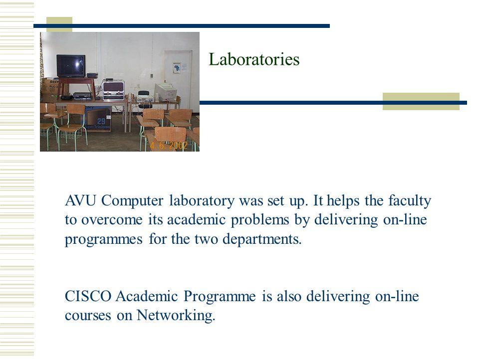 Laboratories AVU Computer laboratory was set up.