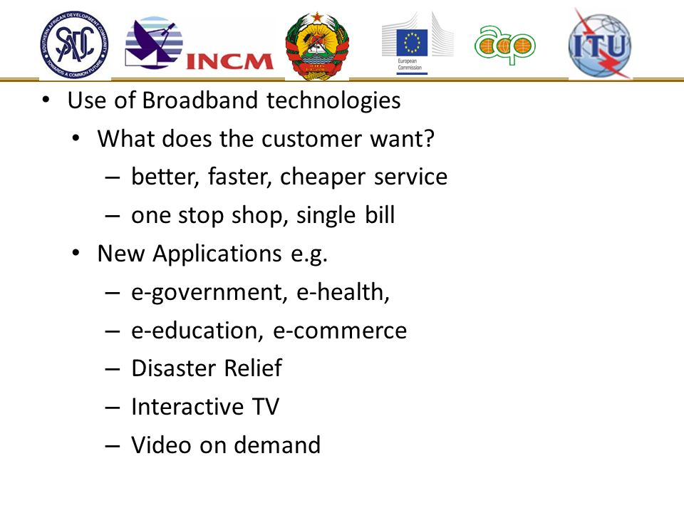 Use of Broadband technologies What does the customer want.