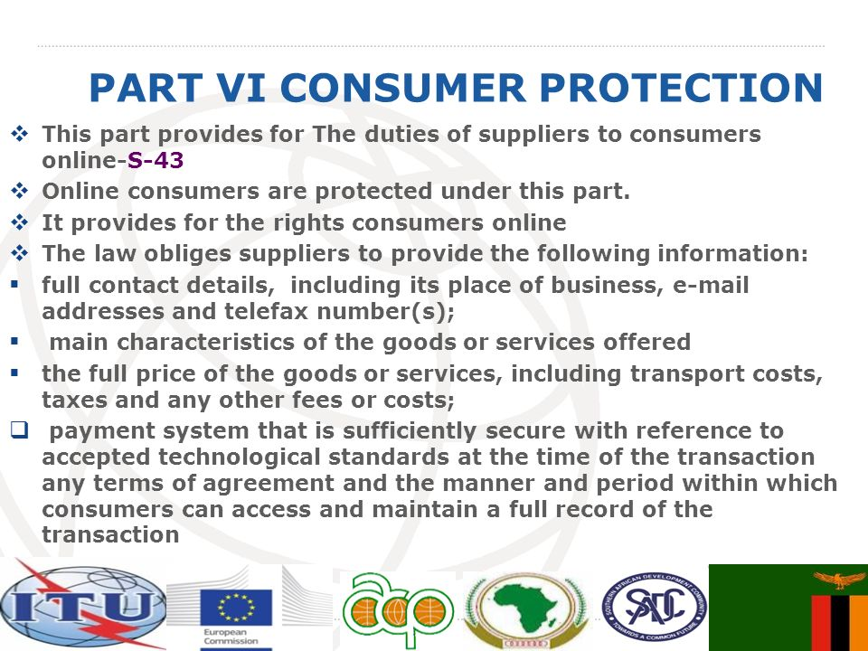 PART VI CONSUMER PROTECTION This part provides for The duties of suppliers to consumers online-S-43 Online consumers are protected under this part.