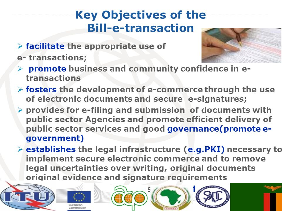 Key Objectives of the Bill-e-transaction facilitate the appropriate use of e- transactions; promote business and community confidence in e- transactio