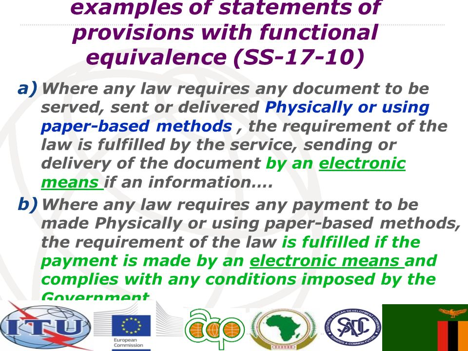 examples of statements of provisions with functional equivalence (SS-17-10) a) Where any law requires any document to be served, sent or delivered Phy