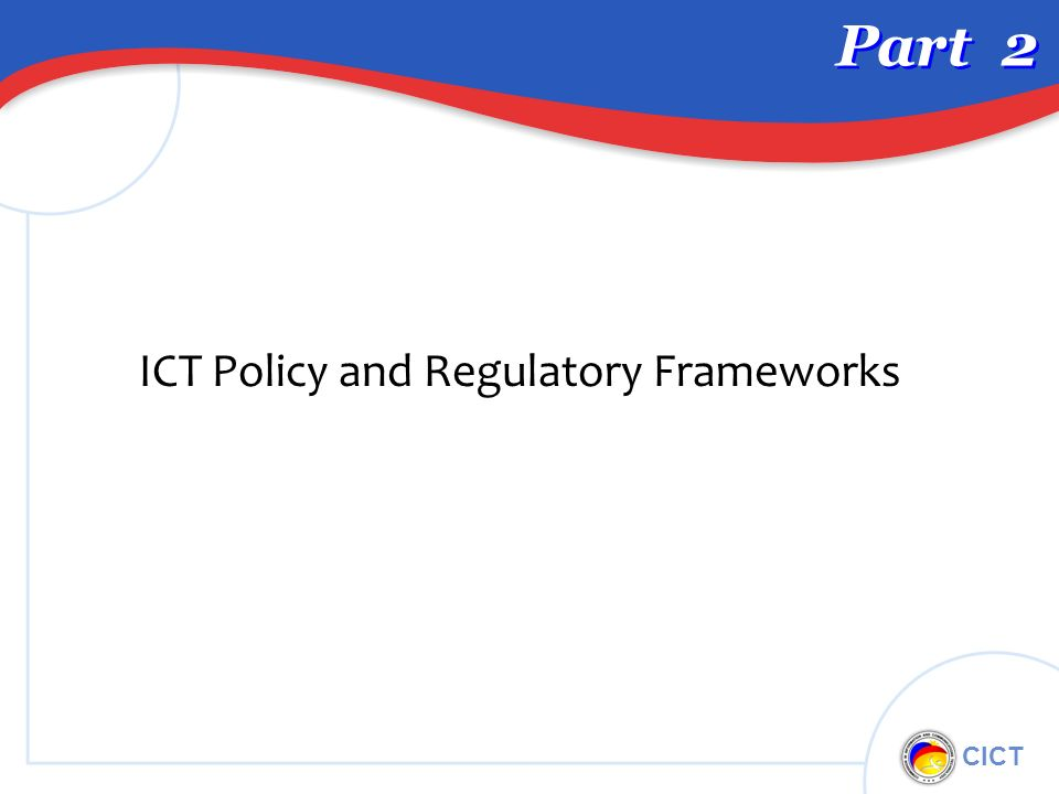 CICT Part 2 ICT Policy and Regulatory Frameworks