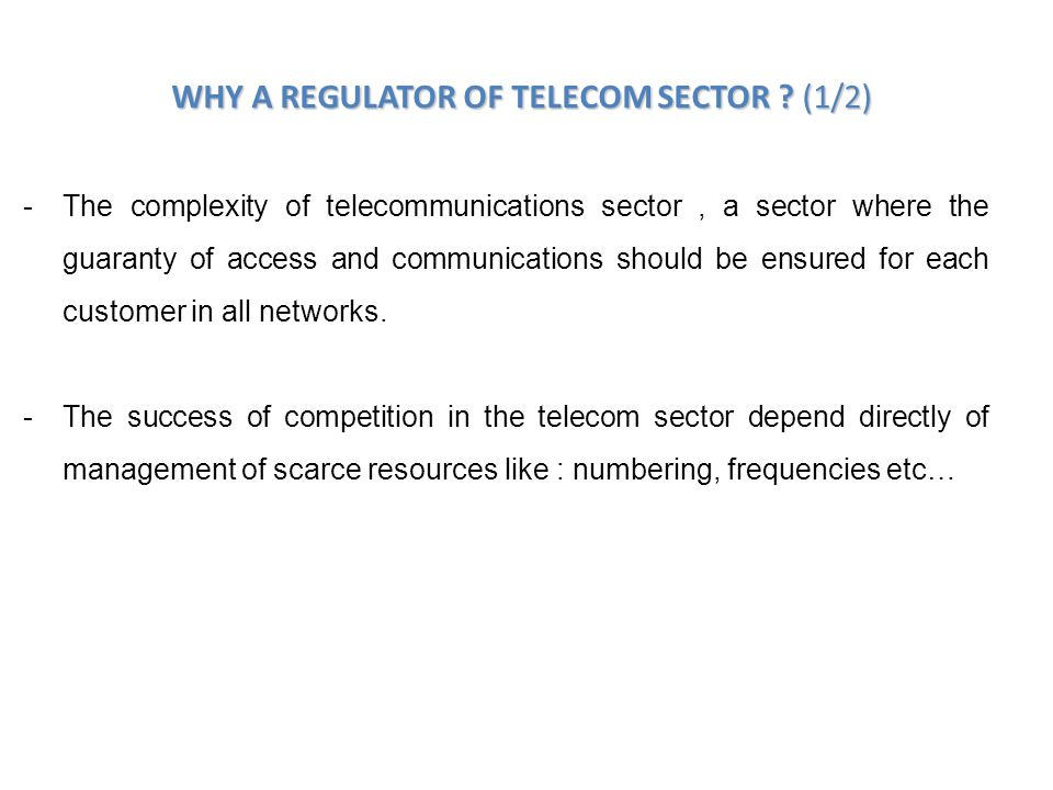 WHY A REGULATOR OF TELECOM SECTOR .