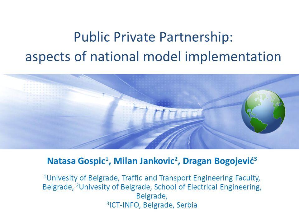 Gospiic, Jankovic & Bogojevic, November 2012 1 1   Industry Analyst Network   June 2009 Public Private Partnership: aspects of national model implemen