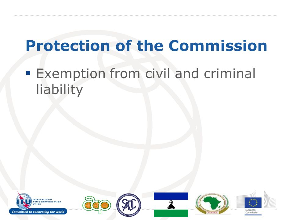 Protection of the Commission Exemption from civil and criminal liability