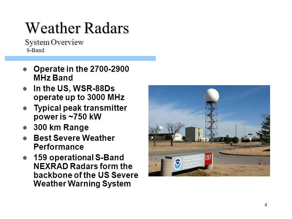 5 Weather Radars System Overview C-Band (Commercial) Operates within the 5250- 5725 MHz Band (Primarily between 5600-5650MHz) Typical transmitter power is ~270 kW ~200 km Range C-Band System are widely deployed on a worldwide basis Used by many TV Stations