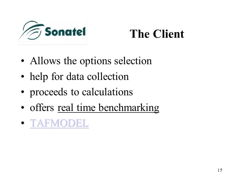 15 The Client Allows the options selection help for data collection proceeds to calculations offers real time benchmarking TAFMODELTAFMODELTAFMODEL
