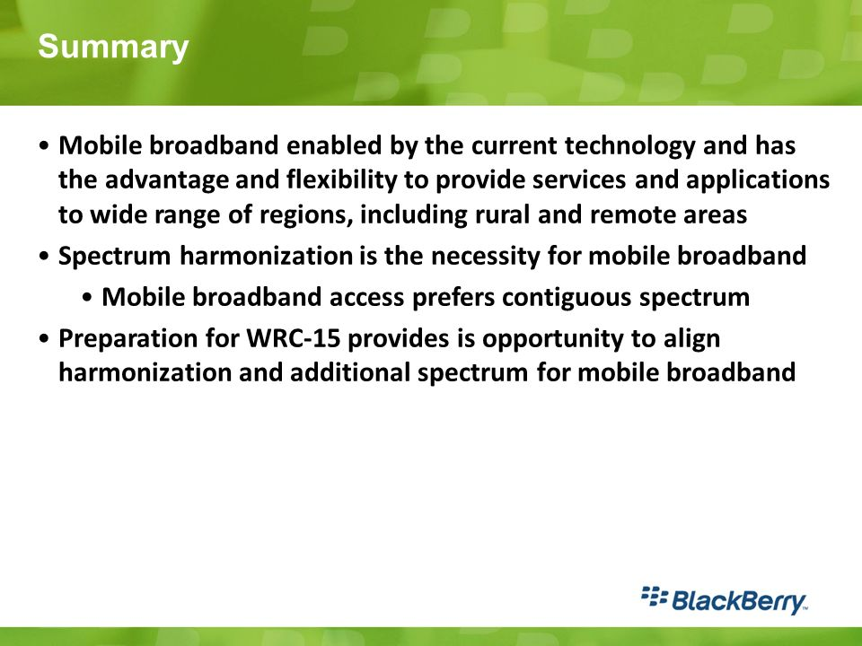 Summary Mobile broadband enabled by the current technology and has the advantage and flexibility to provide services and applications to wide range of