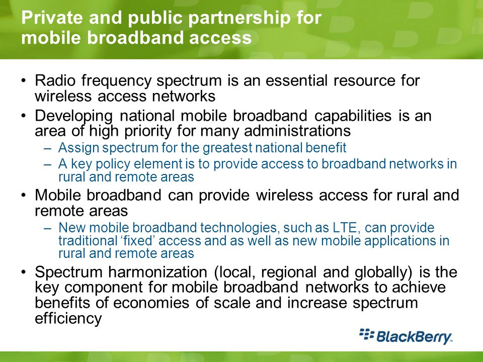 Private and public partnership for mobile broadband access Radio frequency spectrum is an essential resource for wireless access networks Developing n