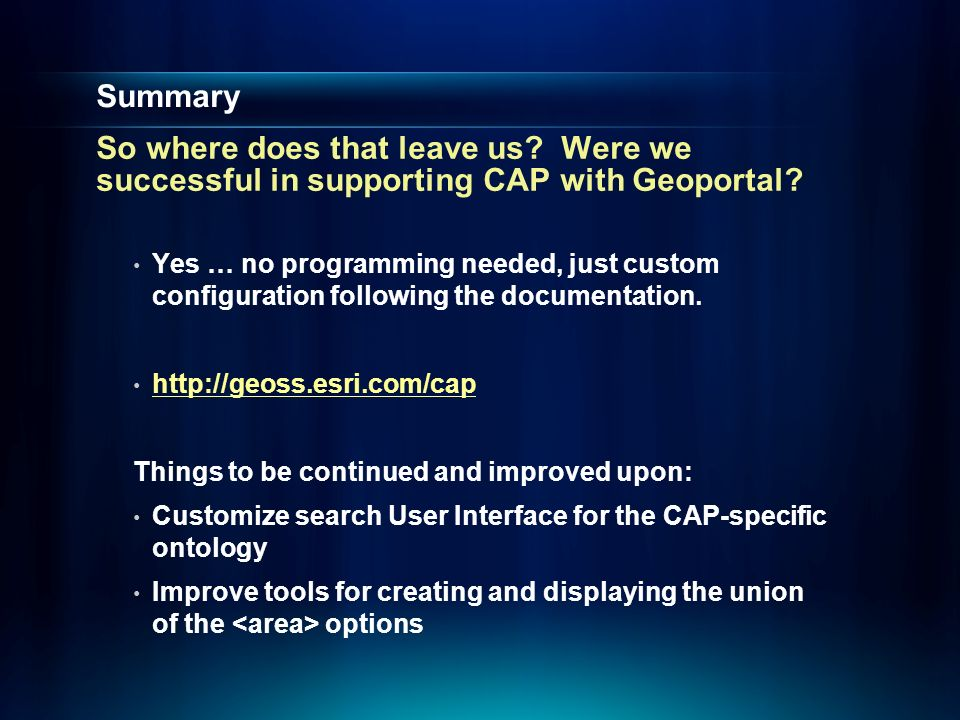 Summary So where does that leave us. Were we successful in supporting CAP with Geoportal.