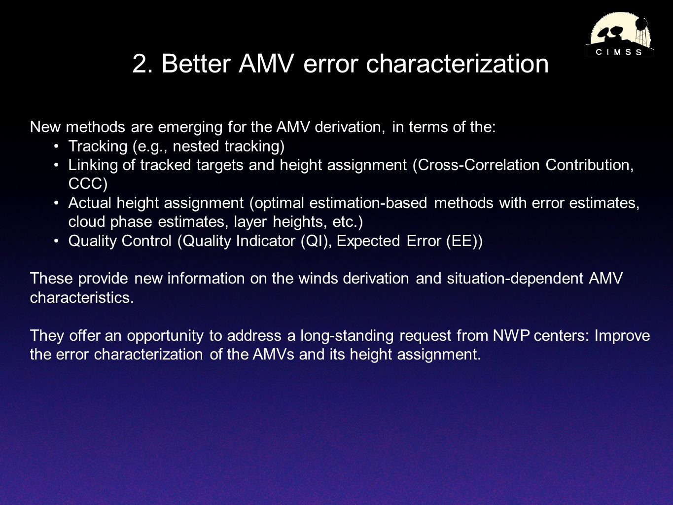 2. Better AMV error characterization New methods are emerging for the AMV derivation, in terms of the: Tracking (e.g., nested tracking) Linking of tra