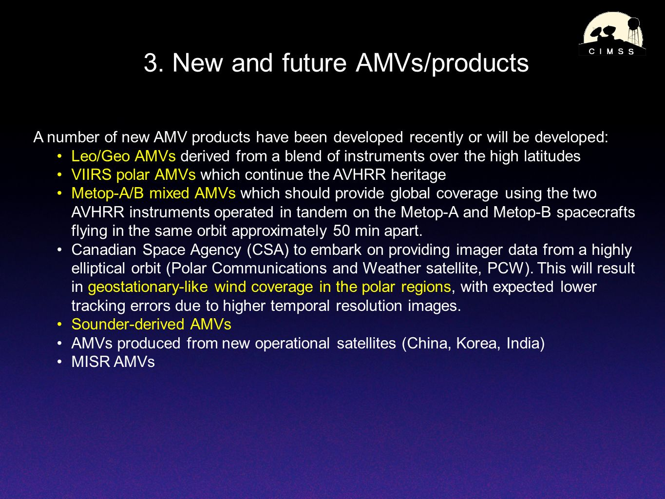 3. New and future AMVs/products A number of new AMV products have been developed recently or will be developed: Leo/Geo AMVs derived from a blend of i