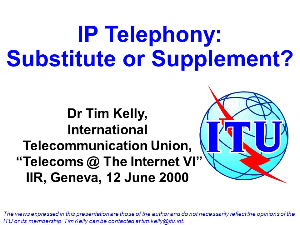 IP Telephony: Substitute or Supplement.